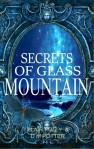 Secrets of Glass Mountain - You Say Which Way