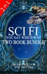 Sci Fi You Say Which Way Two Book Bundle
